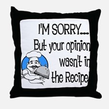 Your Opinion Wasn't In It Throw Pillow