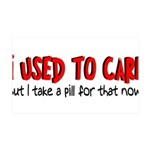Take a Pill for That 35x21 Wall Decal