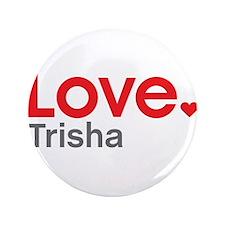 """Love Trisha 3.5"""" Button"""