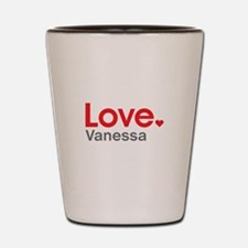 Love Vanessa Shot Glass