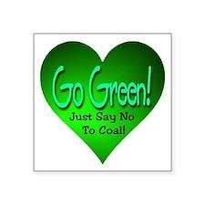 """Go Green! Square Sticker 3"""" x 3"""""""