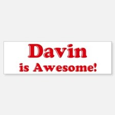 Davin is Awesome Bumper Bumper Bumper Sticker