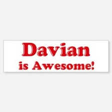 Davian is Awesome Bumper Bumper Bumper Sticker