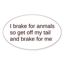 i brake get off my tail Decal