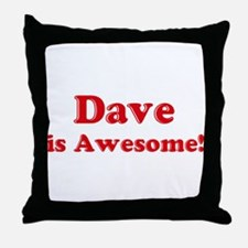 Dave is Awesome Throw Pillow