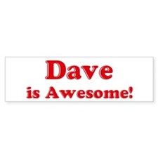 Dave is Awesome Bumper Bumper Sticker