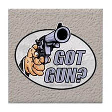 Got Gun?... Tile Coaster