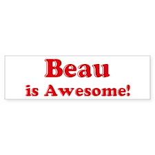 Beau is Awesome Bumper Bumper Sticker