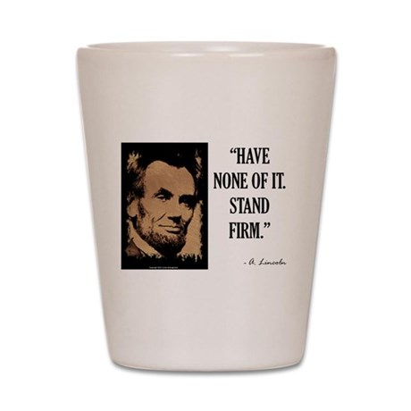 Stand Firm Shot Glass