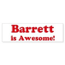 Barrett is Awesome Bumper Bumper Sticker