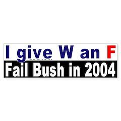 Give W an F Bumper Bumper Sticker