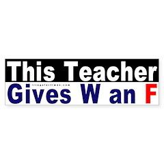 This Teacher Fails Bush Bumper Bumper Sticker