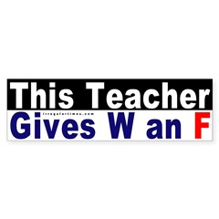 This Teacher Fails Bush Bumper Bumper Sticker