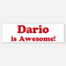 Dario is Awesome Bumper Bumper Bumper Sticker