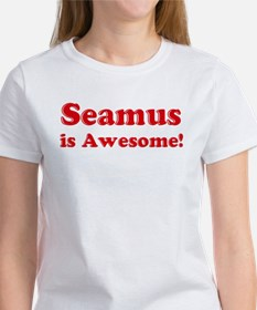 Seamus is Awesome Women's T-Shirt