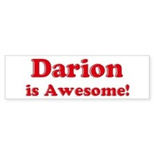 Darion is Awesome Bumper Bumper Sticker