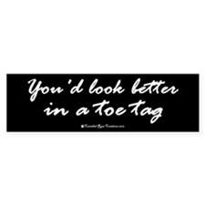 Toe Tag Bumper Bumper Sticker