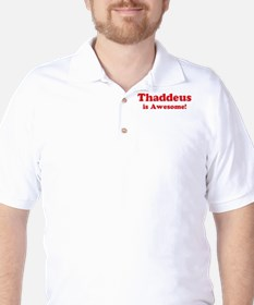 Thaddeus is Awesome Golf Shirt