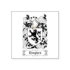 """Hughes Square Sticker 3"""" x 3"""""""