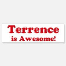 Terrence is Awesome Bumper Bumper Bumper Sticker