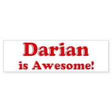 Darian is Awesome Bumper Bumper Sticker
