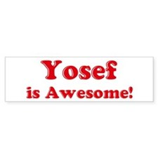 Yosef is Awesome Bumper Bumper Sticker