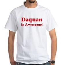 Daquan is Awesome Shirt