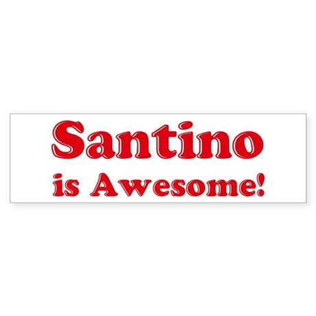 Santino is Awesome Bumper Sticker