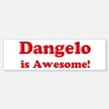 Dangelo is Awesome Bumper Bumper Bumper Sticker