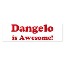 Dangelo is Awesome Bumper Bumper Sticker