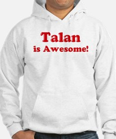 Talan is Awesome Hoodie
