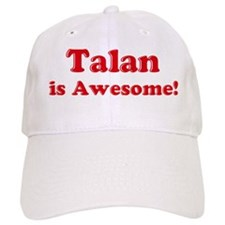 Talan is Awesome Baseball Cap