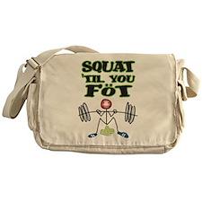 Squat til you fot Messenger Bag