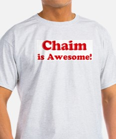Chaim is Awesome Ash Grey T-Shirt
