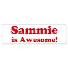 Sammie is Awesome Bumper Bumper Bumper Sticker
