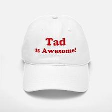 Tad is Awesome Baseball Baseball Cap