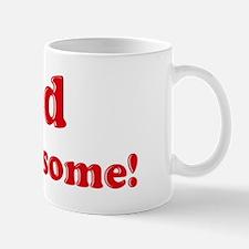 Tad is Awesome Mug
