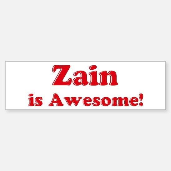 Zain is Awesome Bumper Bumper Bumper Sticker