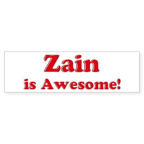 Zain is Awesome Bumper Sticker