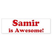 Samir is Awesome Bumper Bumper Sticker