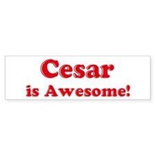 Cesar is Awesome Bumper Bumper Sticker