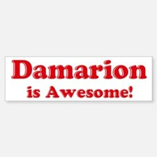 Damarion is Awesome Bumper Bumper Bumper Sticker