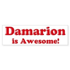 Damarion is Awesome Bumper Bumper Sticker