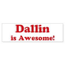 Dallin is Awesome Bumper Bumper Sticker