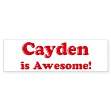 Cayden is Awesome Bumper Bumper Sticker