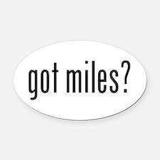 got miles? Oval Car Magnet