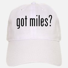 got miles? Baseball Baseball Baseball Cap