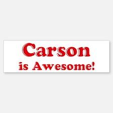 Carson is Awesome Bumper Bumper Bumper Sticker