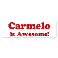 Carmelo is Awesome Bumper Bumper Sticker