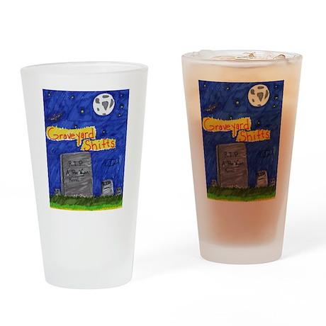 Graveyard Shifts Drinking Glass